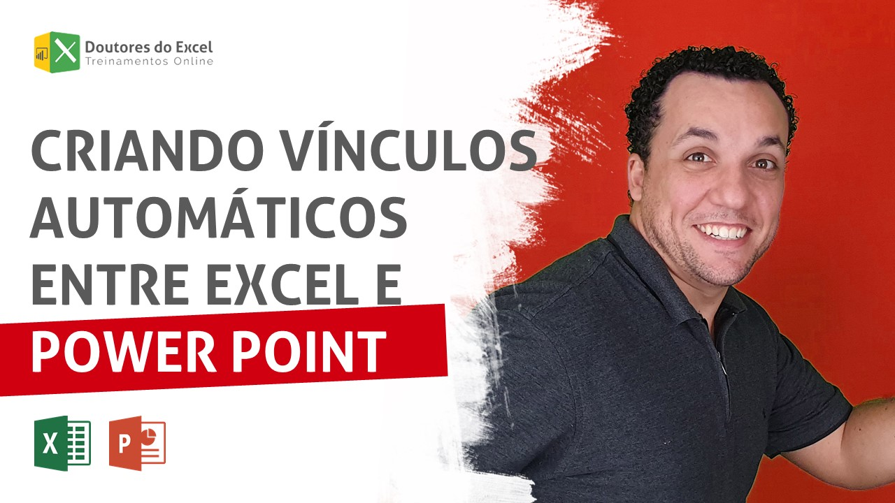 Criando vínculos automáticos entre Excel e Power Point